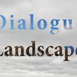 Dialogue Landscape